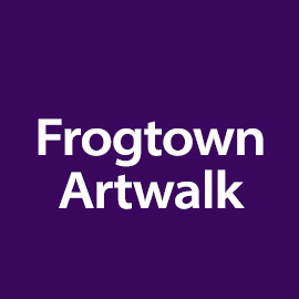FROGTOWN ARTWALK EVENT